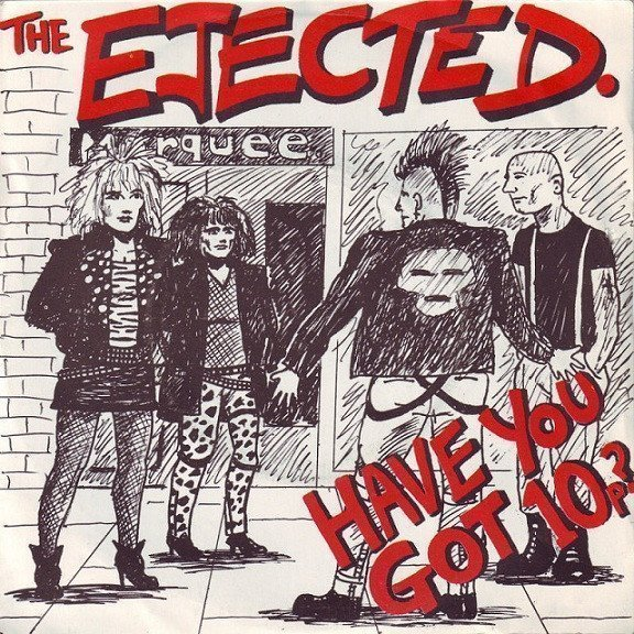 The Ejected - Have You Got 10p?