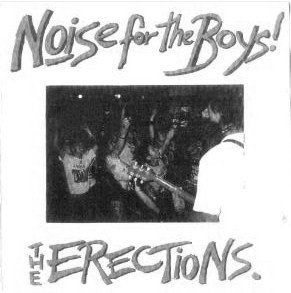 The Erections - Noise For The Boys