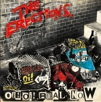 The Erections - Oi! Oi! Real Now