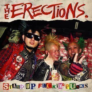 The Erections - Stand Up Fuckin