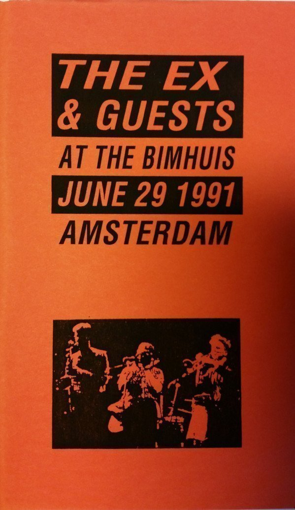 The Ex - Live At The Bimhuis June 29 1991 Amsterdam