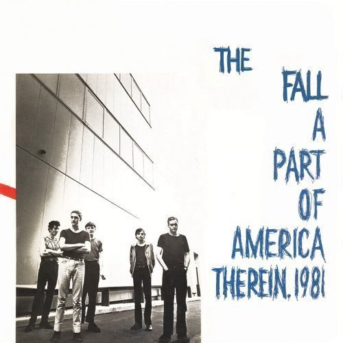 The Fall - A Part Of America Therein, 1981