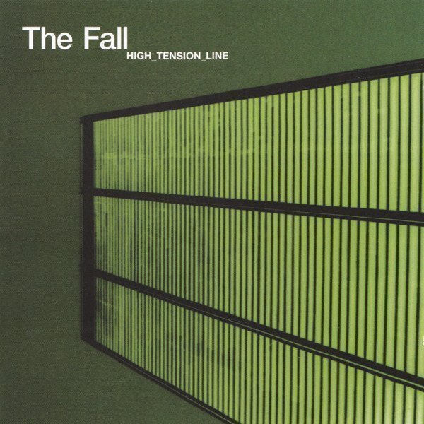 The Fall - High_Tension_Line