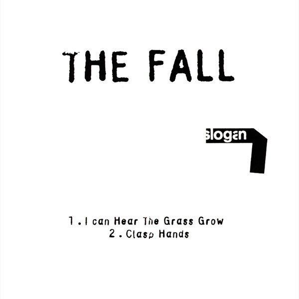 The Fall - I Can Hear The Grass Grow / Clasp Hands