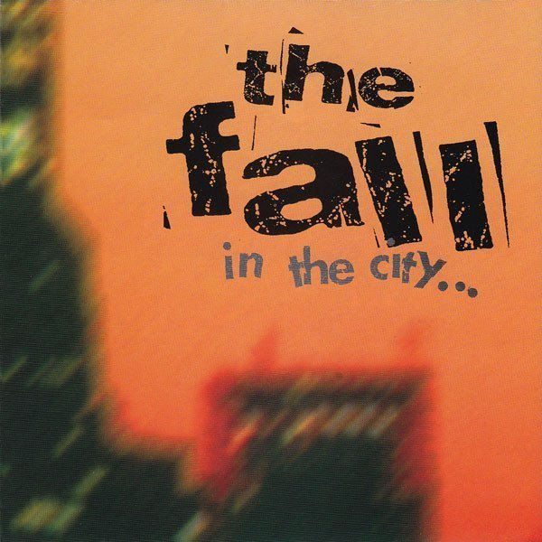The Fall - In The City