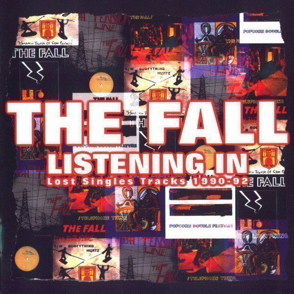 The Fall - Listening In (Lost Singles Tracks 1990-92)