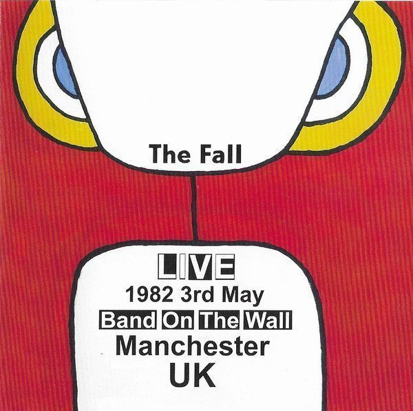 The Fall - Live 3rd May 1982 Band On The Wall Manchester