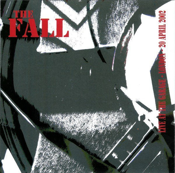The Fall - Live At The Garage - London - 20 April 2002