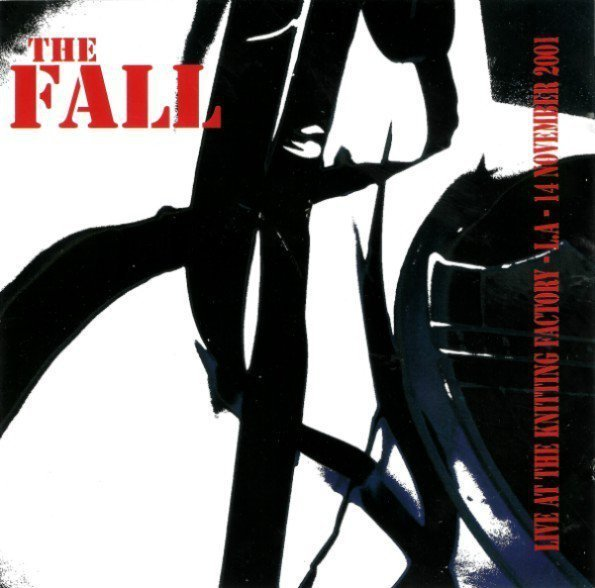 The Fall - Live At The Knitting Factory - L.A. - 14 November 2001