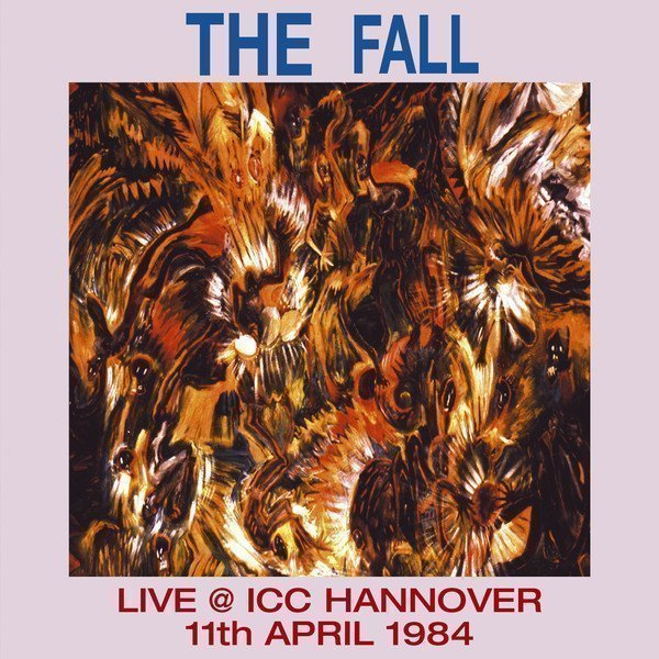 The Fall - Live @ ICC Hannover 11th April 1984