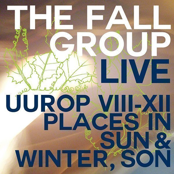 The Fall - Live Uurop VIII-XII Places In Sun & Winter, Son