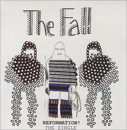 The Fall - Reformation! The Single