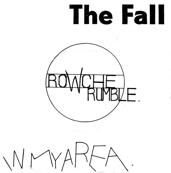 The Fall - Rowche Rumble / In My Area