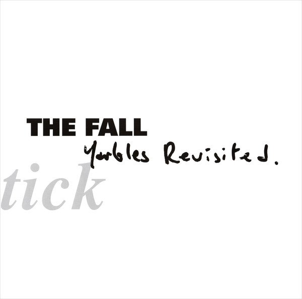 The Fall - Schtick: Yarbles Revisited