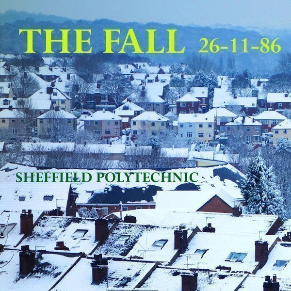 The Fall - Sheffield Poly 26-11-1986