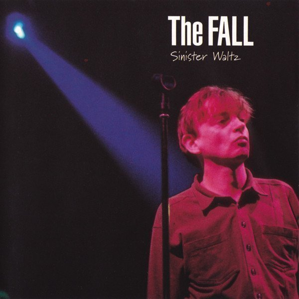 The Fall - Sinister Waltz