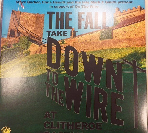 The Fall - Take It Down To The Wire At Clitheroe Castle