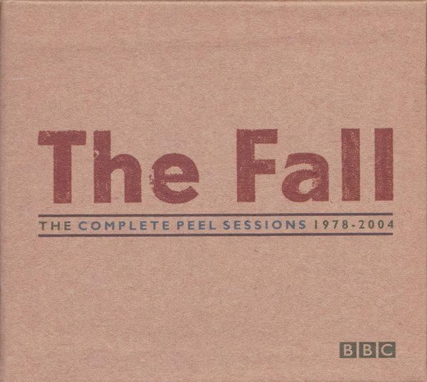 The Fall - The Complete Peel Sessions 1978 - 2004