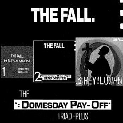 """The Fall - The """"Domesday Pay-Off"""" Triad-Plus!"""