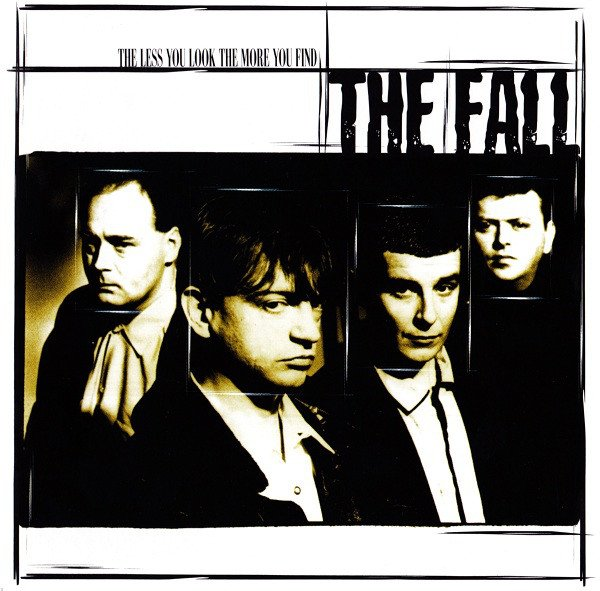 The Fall - The Less You Look, The More You Find