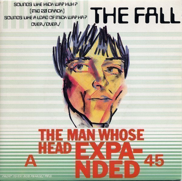 The Fall - The Man Whose Head Expanded