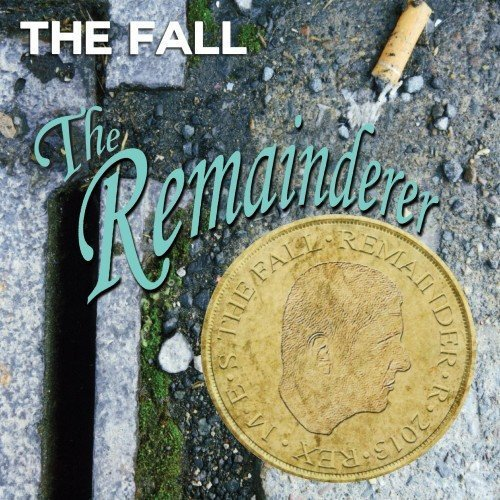 The Fall - The Remainderer