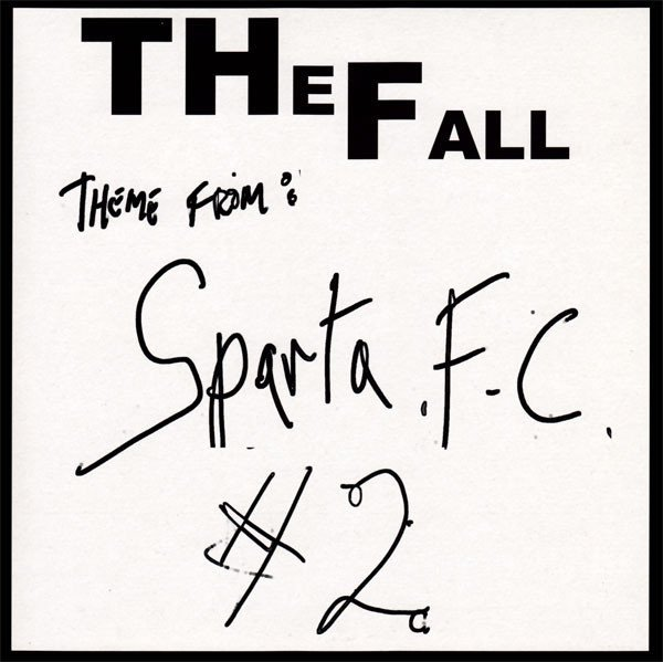 The Fall - Theme From Sparta F.C. #2