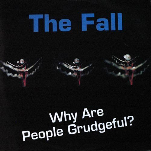 The Fall - Why Are People Grudgeful?