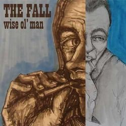 The Fall - Wise Ol