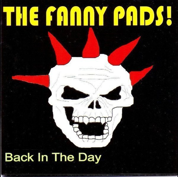 The Fanny Pads 2 - Back In The Day