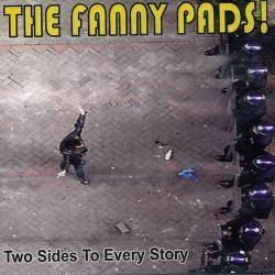 The Fanny Pads 2 - Two Sides To Every Story