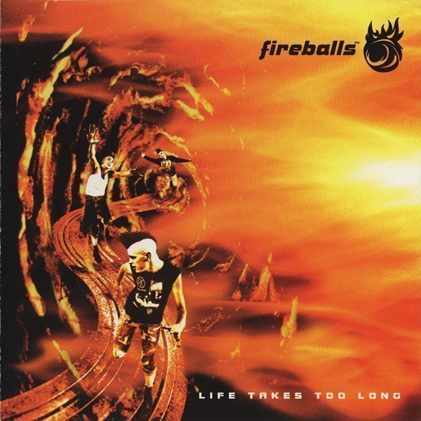 The Fireballs - Life Takes Too Long