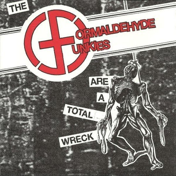 The Formaldehyde Junkies - ...Are A Total Wreck