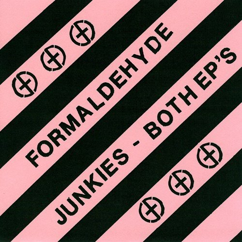 The Formaldehyde Junkies - Both EP