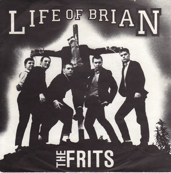 The Frits - Life Of Brian