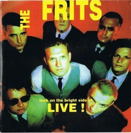 The Frits - Look On The Bright Side Of Live!