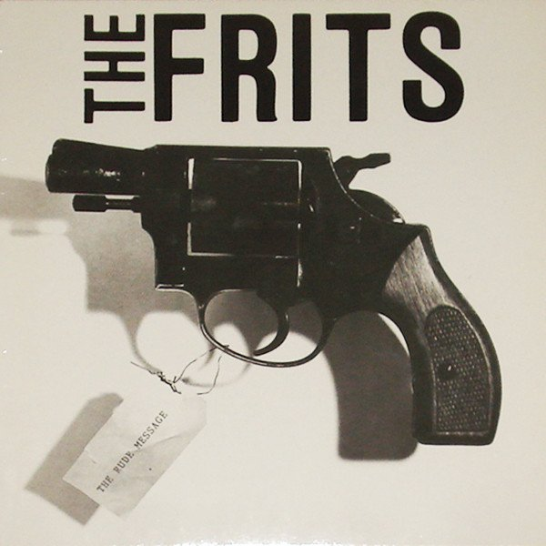 The Frits - The Rude Message