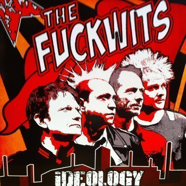 The Fuckwits - Ideology