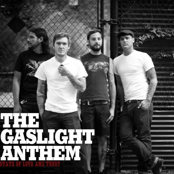 The Gaslight Anthem - State of Love and Trust