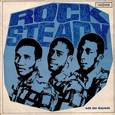 The Gaylads - Rock Steady