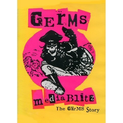 The Germs - Media Blitz The Germs Story