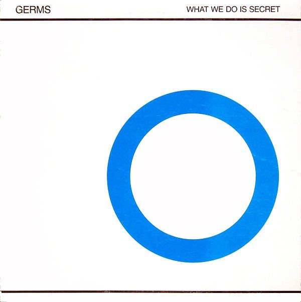 The Germs - What We Do Is Secret
