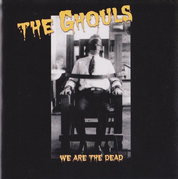 The Ghouls - We Are The Dead