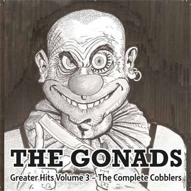 The Gonads -  Greater Hits Volume 3 - The Complete Cobblers
