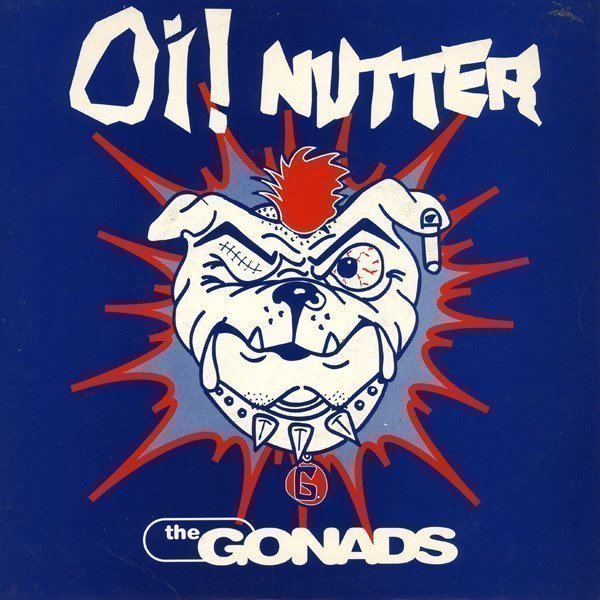 The Gonads - Oi! Nutter