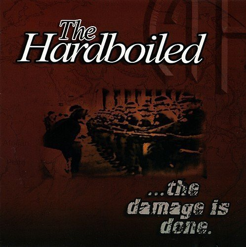 The Hardboiled - ...The Damage Is Done