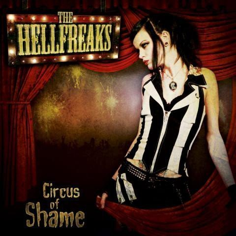 The Hellfreaks - Circus Of Shame