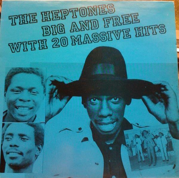 The Heptones - Big And Free With 20 Massive Hits
