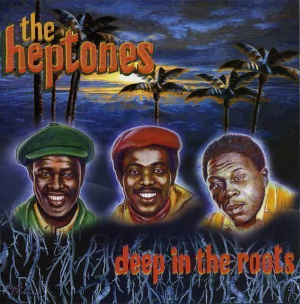 The Heptones - Deep In The Roots