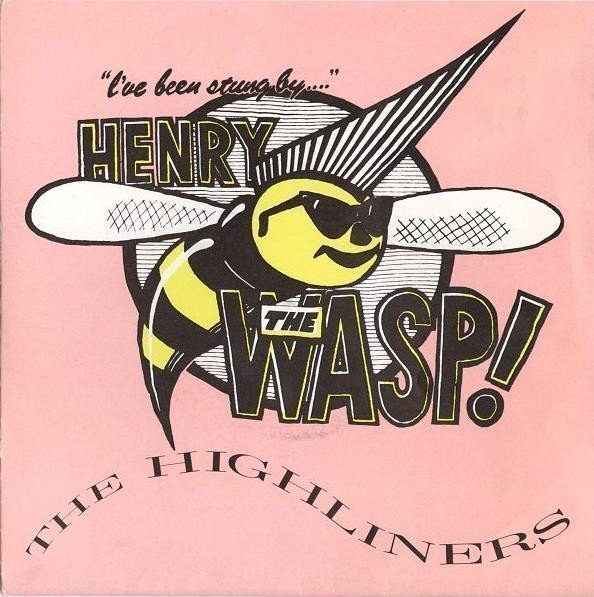 The Highliners - Henry The Wasp!